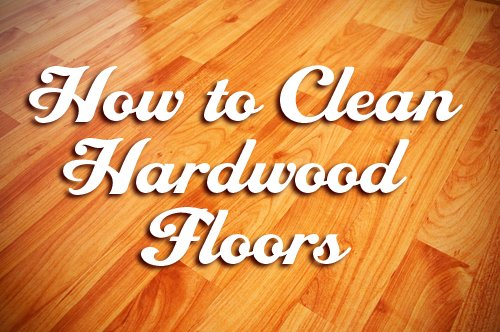 Care For Hardwood Floors how to clean and polish hardwood floors naturally How To Clean Hardwood Floors